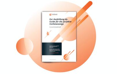 Der Ausbildung.de-Guide für die perfekte Stellenanzeige
